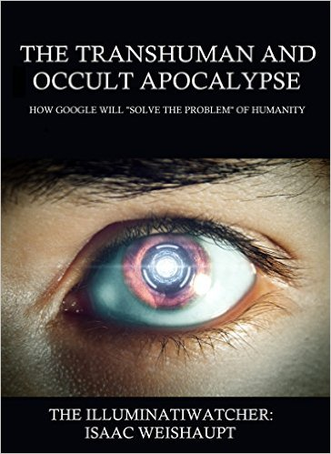 "THE TRANSHUMAN AND OCCULT APOCALYPSE: HOW GOOGLE WILL ""SOLVE THE PROBLEM"" OF HUMANITY"